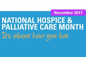 National Hospice and Palliative Care Month 2017